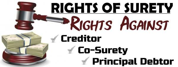 Rights of surety against Creditor, Co-Surety, Principal Debtor